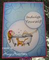 2013/05/03/Indulge_Yourself_by_Margscardcrazy.JPG