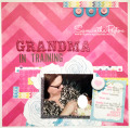 2013/07/05/Grandma_in_Training_Layout_by_thescrapmaster.jpg